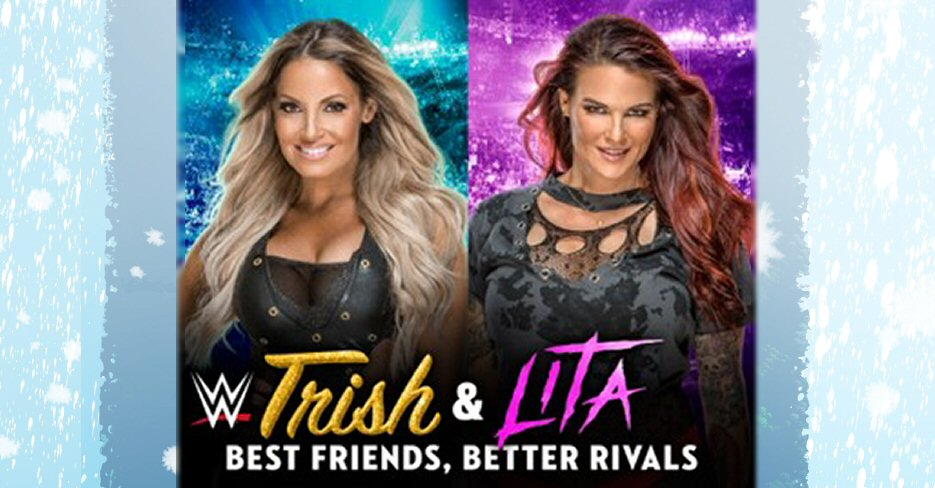 NEXT FOR 2019: WWE 'Trish & Lita – Best Friends, Better Rivals' DVD