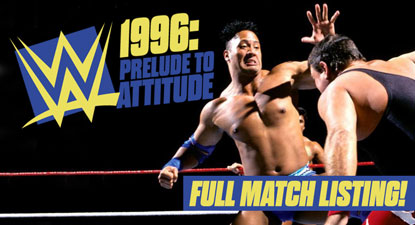 WWE '1996: Prelude to Attitude' DVD - Full Match Listing Revealed!